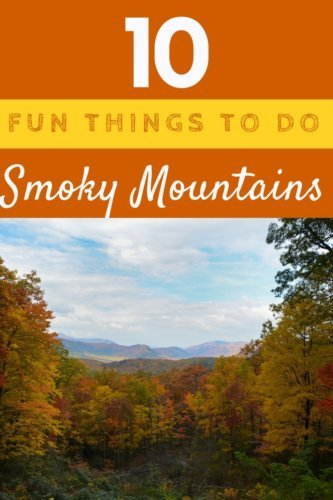 10 Fun Things To Do in Smoky Mountains