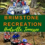 Brimstone Recreation: Tennessee ATV Trails Complete guide to Brimstone ATV Trails in Tennessee. Over 19,000 acres of and 300 miles of ATV/OHV trails in Huntsville, TN. Ride your ATV from the time you get there til the time you leave. The perfect ATV outdoor vacation.