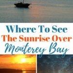 sunrise over monterey bay