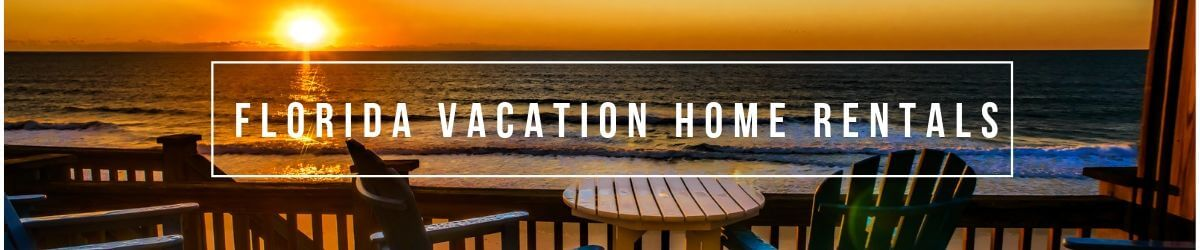 Florida Vacation Home Rentals