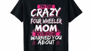 Crazy Four Wheeler Mom Funny ATV Quad Bike Mother T-shirt