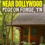 Cabin rentals near Dollywood in Pigeon Forge, TN