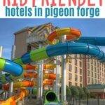 Kid Friendly Hotels Pigeon Forge, TN