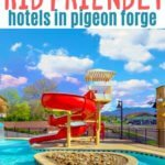 Hotels near Dollywood that are kid approved