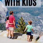 visiting yosemite national park with kids