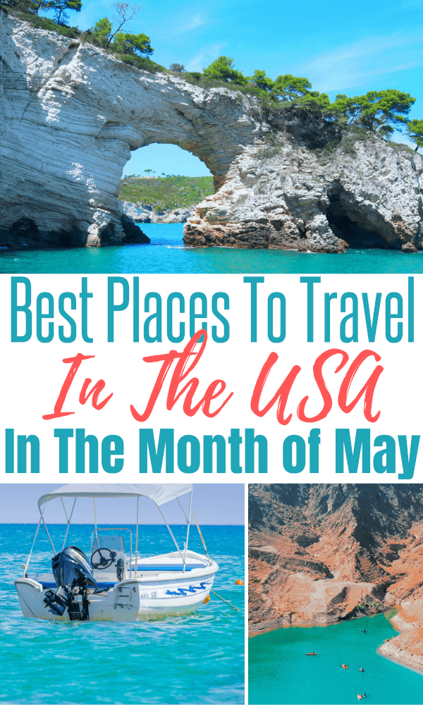 Best US Travel Destinations For May