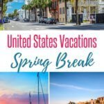 United States Vacations for Spring Break