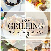 80+ Grilling Recipes