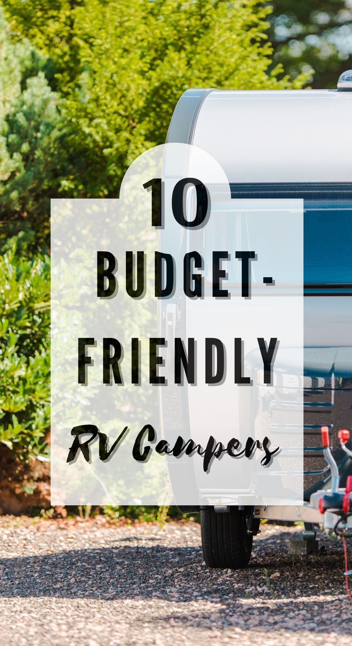 10 Best and budget-friendly RV Campers