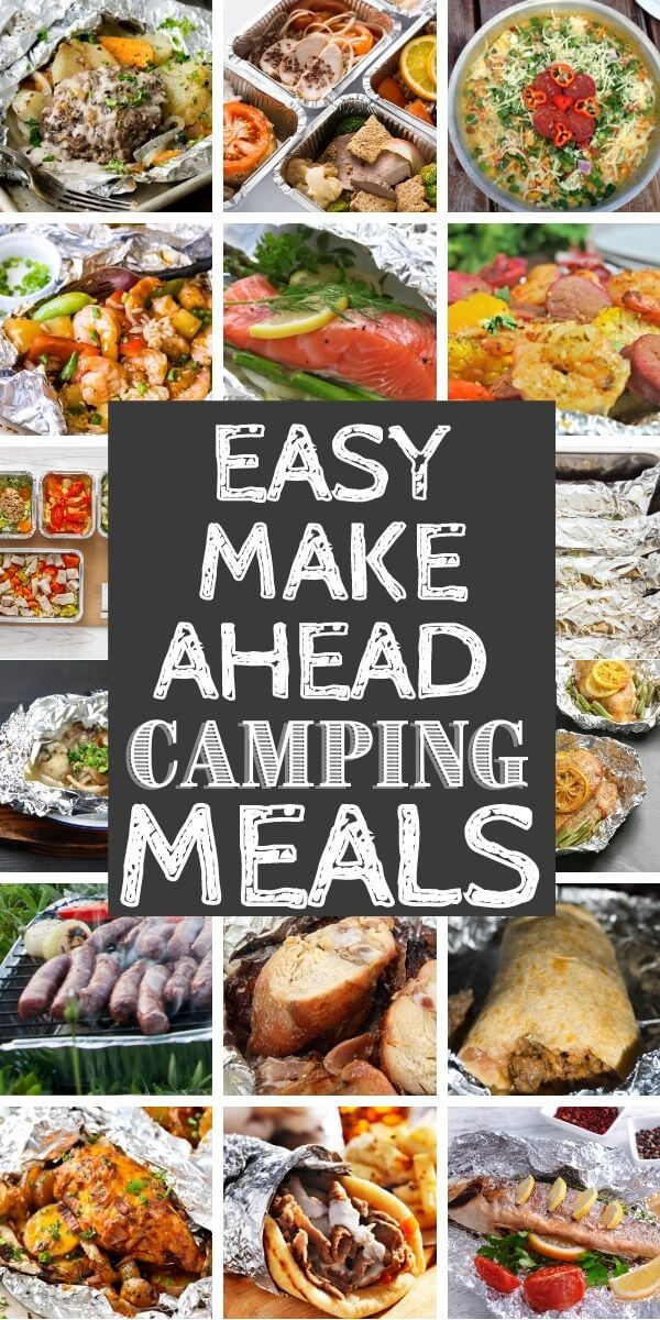 10 Easy Make Ahead Camping Meals