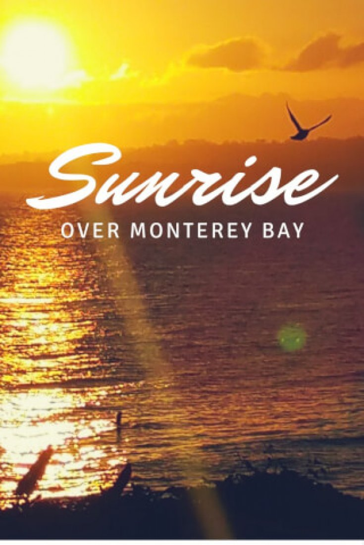 Pinterest Image for Sunrise Over Monterey Bay, California